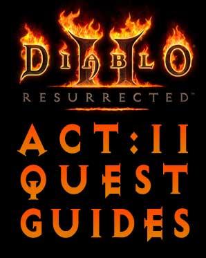 Diablo 2 Resurrected Quest Guides Tainted Sun - Act 2
