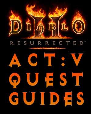 Diablo 2 Resurrected Quest Guides Rite of Passage - Act 5
