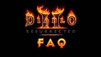 Diablo 2 Resurrected FAQ