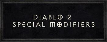 Diablo 2 special modifiers