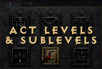 Diablo 2 Act Levels and Act Sublevels
