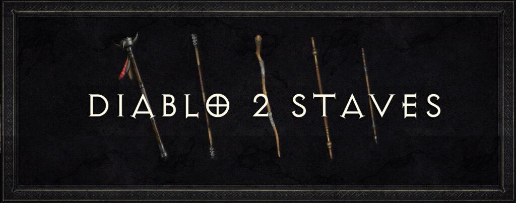 Diablo 2 Staves