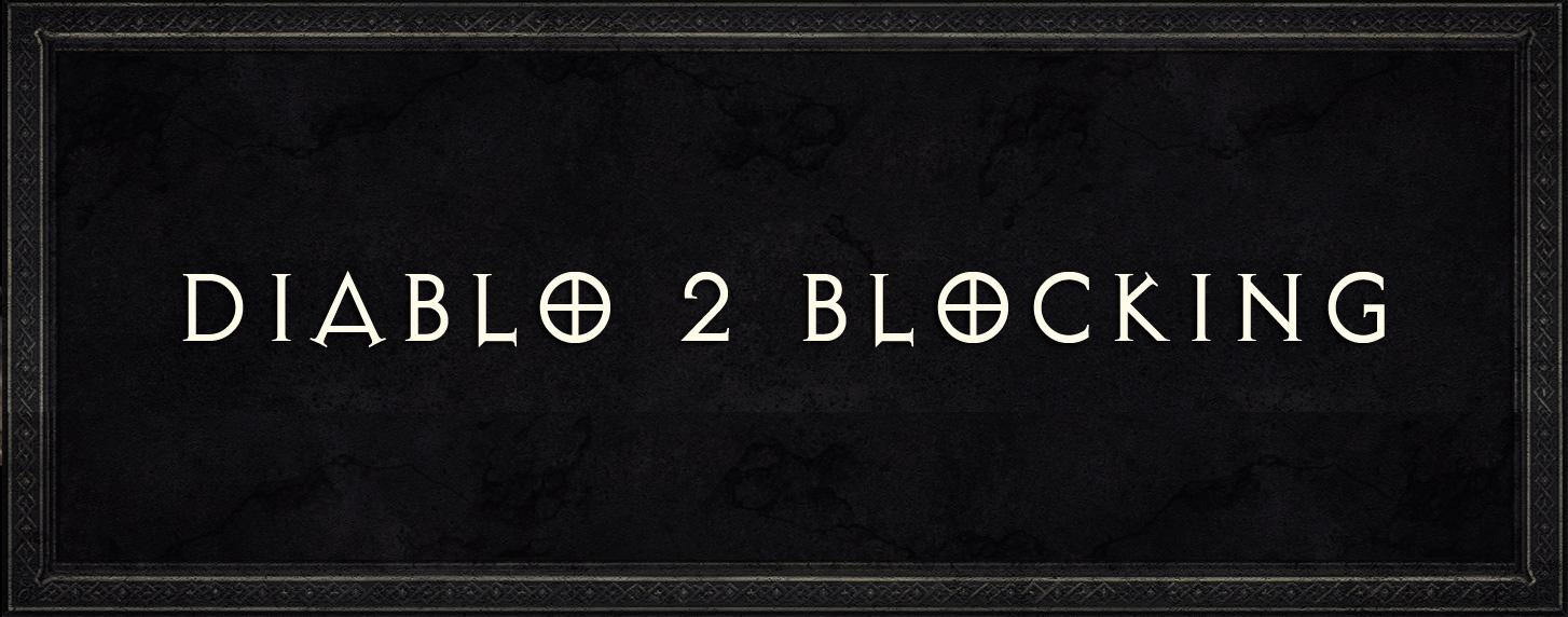 DIABLO 2 blocking