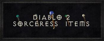Diablo 2 Sorceress Items
