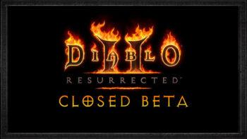 Diablo 2 Resurrected Closed Beta